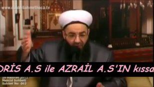 İDRİS A.S ile AZRAİL A.S'IN kıssası