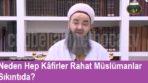 Neden Hep Kâfirler Rahat Müslümanlar Sıkıntıda?