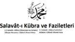 Salavât-ı Kübra ve Faziletleri