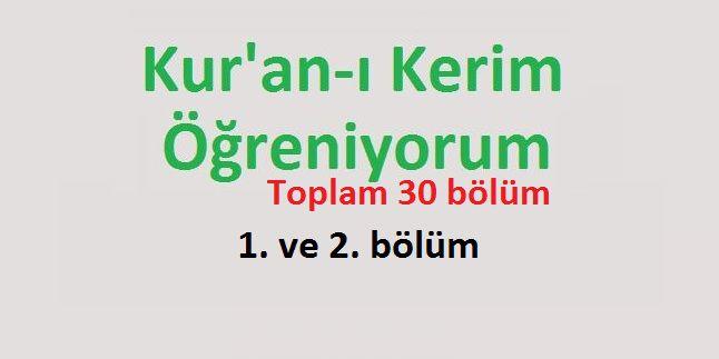 Kur'an-ı Kerim Öğreniyorum 1. ve 2. bölüm