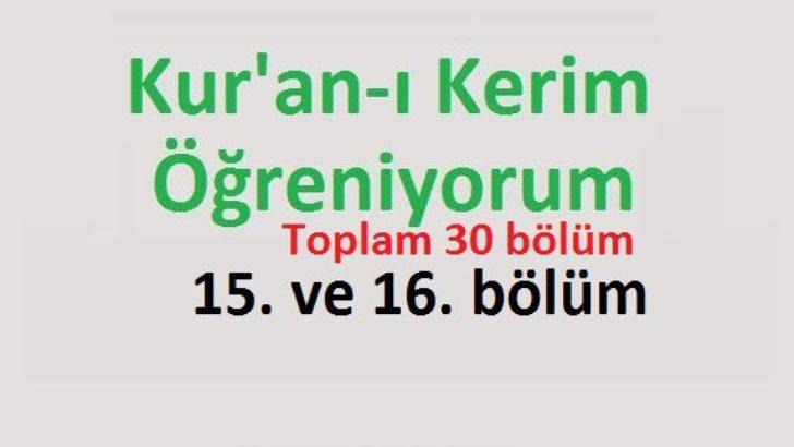 Kur'an-ı Kerim Öğreniyorum 15. ve 16. bölüm