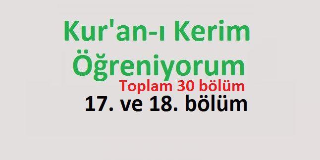 Kur'an-ı Kerim Öğreniyorum 17. ve 18. bölüm