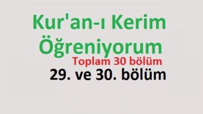Kur'an-ı Kerim Öğreniyorum 29. ve 30. bölüm