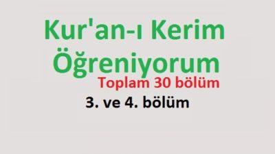 Kur'an-ı Kerim Öğreniyorum 3. ve 4. bölüm