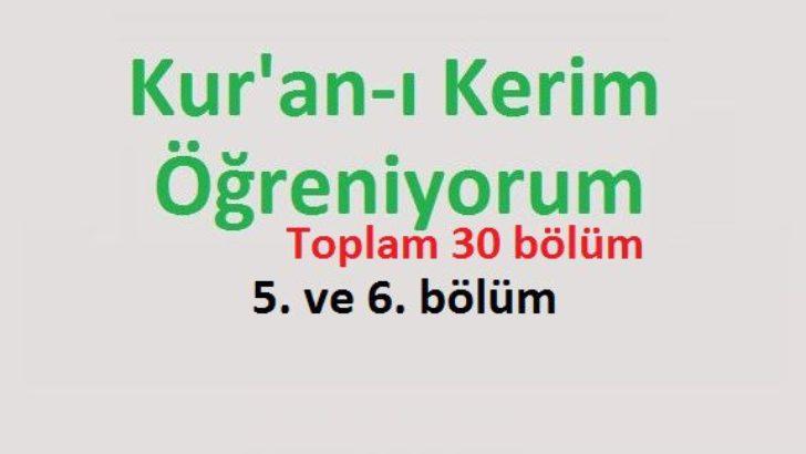 Kur'an-ı Kerim Öğreniyorum 5. ve 6. bölüm