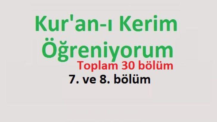 Kur'an-ı Kerim Öğreniyorum 7. ve 8. bölüm