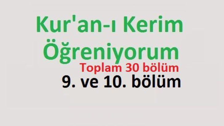 Kur'an-ı Kerim Öğreniyorum 9. ve 10. bölüm