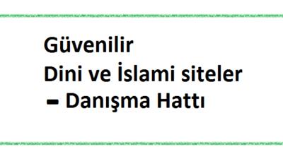 Güvenilir Dini ve İslami siteler – Danışma Hattı