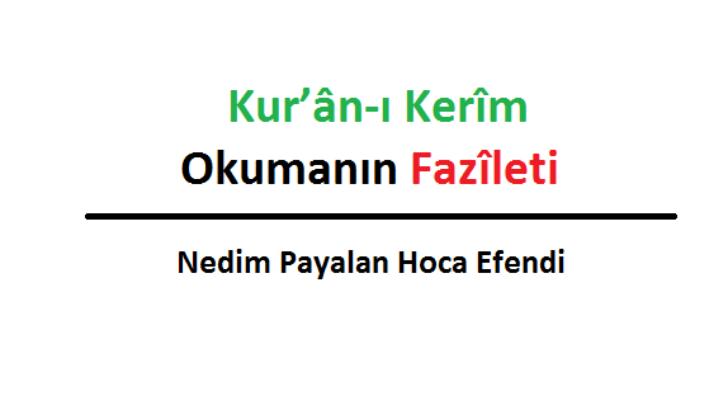 Kur'ân-ı Kerîm Okumanın Fazîleti